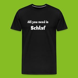 All you need is schlaf - Männer Premium T-Shirt