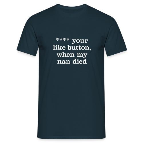 ...like button - Men's T-Shirt