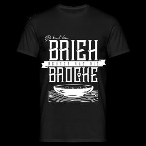 Da kimm die Brie deurer als die Brocke - Männer T-Shirt