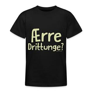 Ærre Drittunge? - Teenage edition - T-skjorte for tenåringer