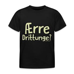 Ærre Drittunge? - T-skjorte for barn