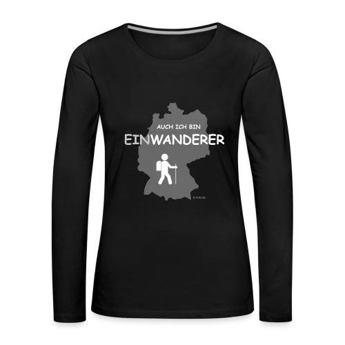 Auch ich bin EinWanderer (Ladies) - Frauen Premium Langarmshirt