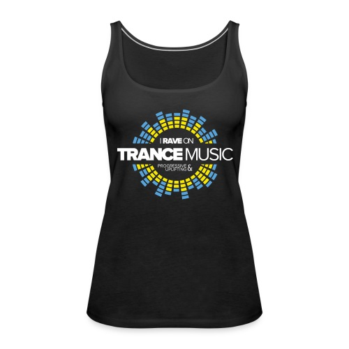 TF-Global | I rave on trancemusic - Women's Premium Tank Top