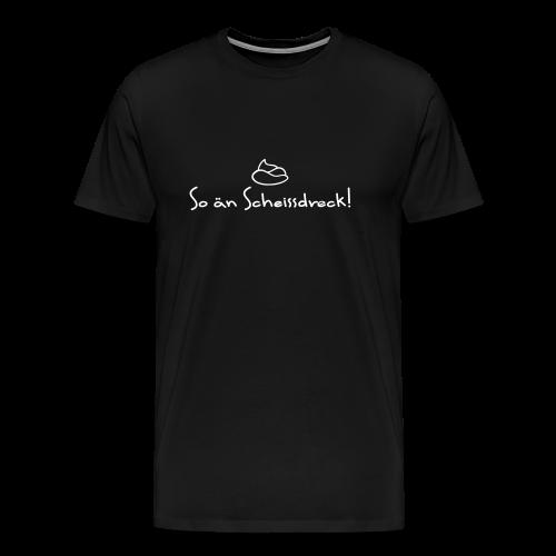 Hohenlohe: Scheissdreck - Männer Premium T-Shirt