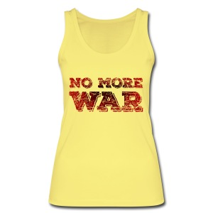 No More War Tops - Frauen Bio Tank Top