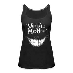 We're all MAD here - Women's Premium Tank Top