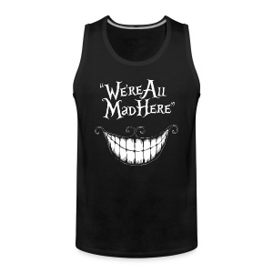 We're all MAD here - Men's Premium Tank Top