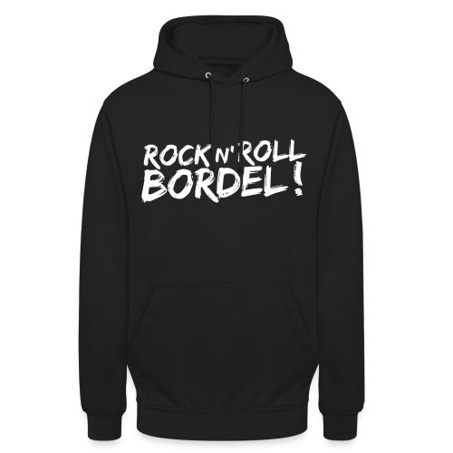 Rock n' Roll Bordel - Sweat - Sweat-shirt à capuche unisexe