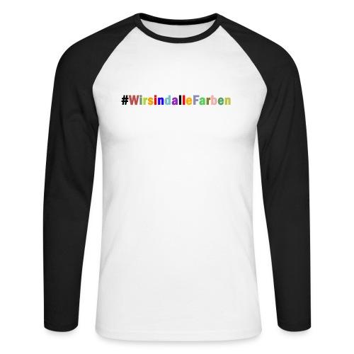 #WirsindalleFarben (Baseballshirt) - Männer Baseballshirt langarm