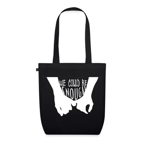 We Could Be Enough Home Tote - EarthPositive Tote Bag