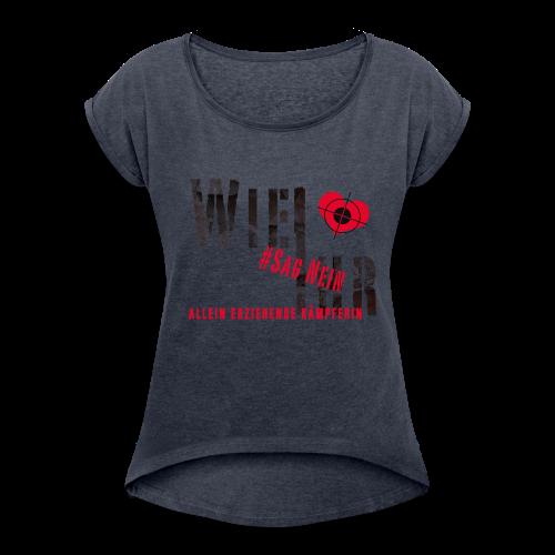 Wie Ihr Allein - Frauen T-Shirt mit gerollten Ärmeln