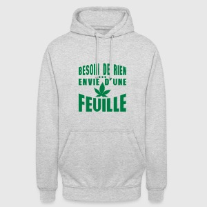 feuille cannabis besoin rien envie drogu Sweat-shirts - Sweat-shirt à capuche unisexe