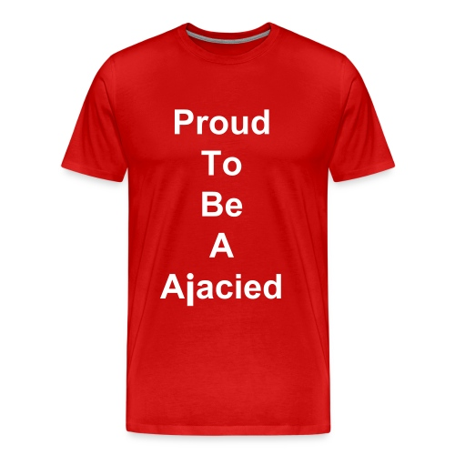 Proud To Be A Ajacied - Mannen Premium T-shirt