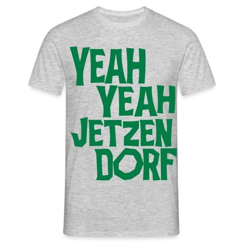 Yeah Yeah Jetzendorf Männer - Männer T-Shirt