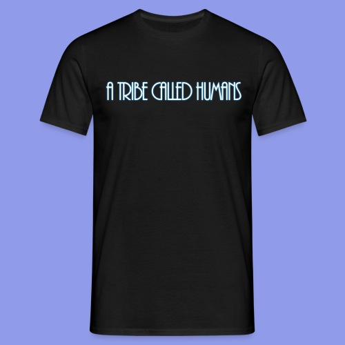 A Tribe Called Humans T-Shirt - Männer T-Shirt