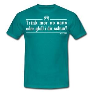 Trink mor no uans... Männer - Männer T-Shirt