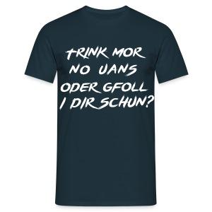 Trink mor no uans BiG - Männer T-Shirt