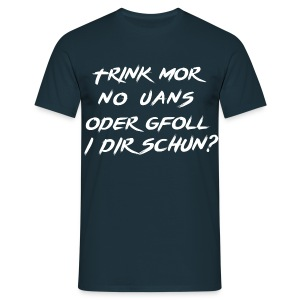 Trink mor no uans BiG - Männer T-Shirt