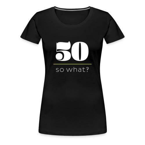 50er sie - Frauen Premium T-Shirt