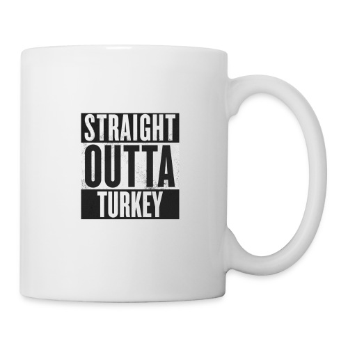 Straight outta Turkey - Tasse