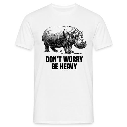Be Heavy Front - Männer T-Shirt