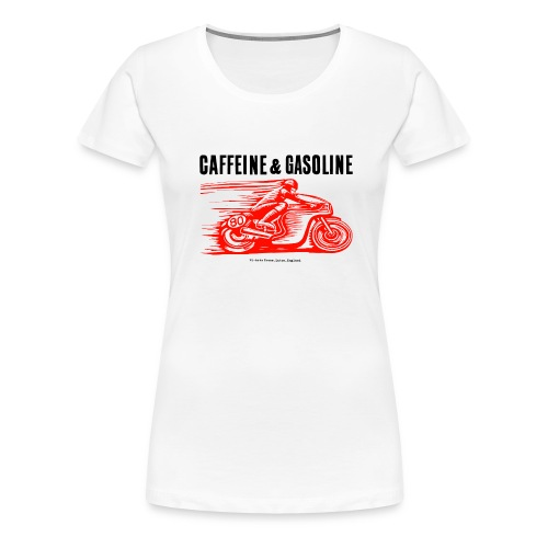 Girls Caffeine & Gasoline tee-shirt in white - Women's Premium T-Shirt