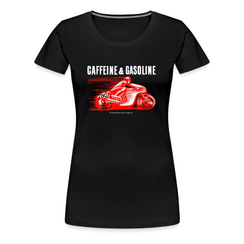 Girls Caffeine & Gasoline tee-shirt in Black - Women's Premium T-Shirt