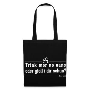 Trink mor no uans Tasche - Stoffbeutel