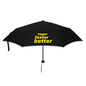 Bigger Better faster Umbrella - Umbrella (small)