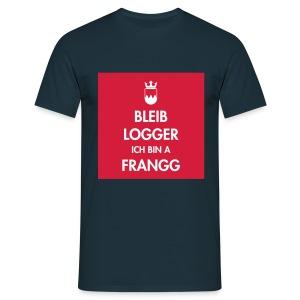Bleib Logger T-Shirt - Männer T-Shirt