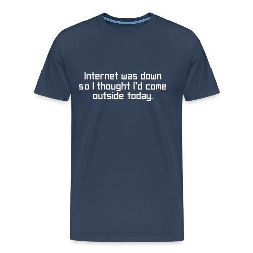 Internet was down T-Shirt - Men's Premium T-Shirt