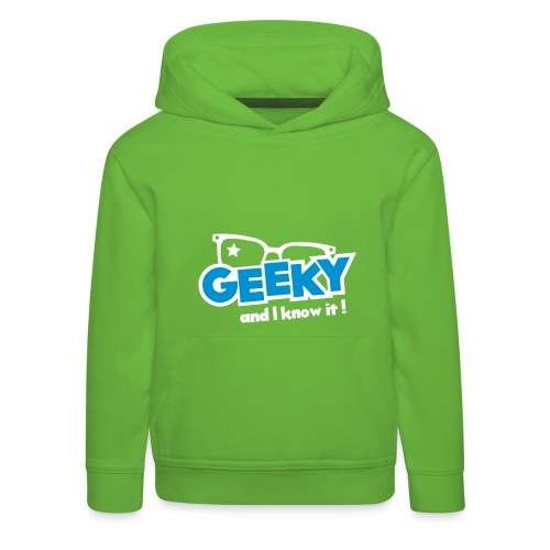 Geeky and I know it - Kids' Premium Hoodie
