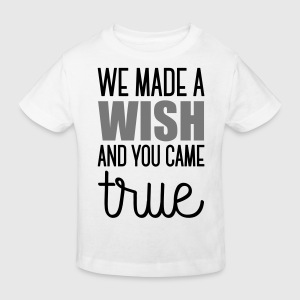 Babydesign: We made a wish and you came true Shirts - Kids' Organic T-shirt
