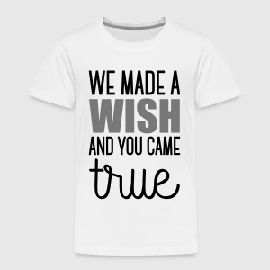 Babydesign: We made a wish and you came true Shirts - Kids' Premium T-Shirt