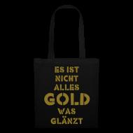 Taschen & Rucksäcke ~ Stoffbeutel ~ es ist nicht alles gold was glänzt
