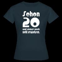 20. Geburtstag T-Shirt für Frauen - Schon 20 Spruch
