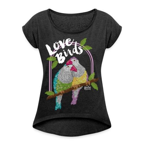 Wellensittich - Frauen T-Shirt mit gerollten Ärmeln