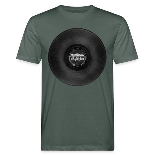 Mit Techno alt werden Vinyl - Männer Bio-T-Shirt