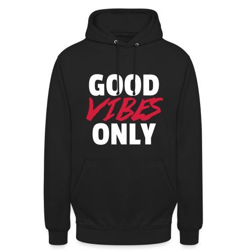 Good Vibes Only Hoodie - Unisex Hoodie