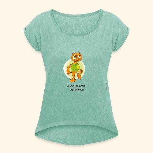 T-Shirt - Curieusement autonome - T-shirt à manches retroussées Femme