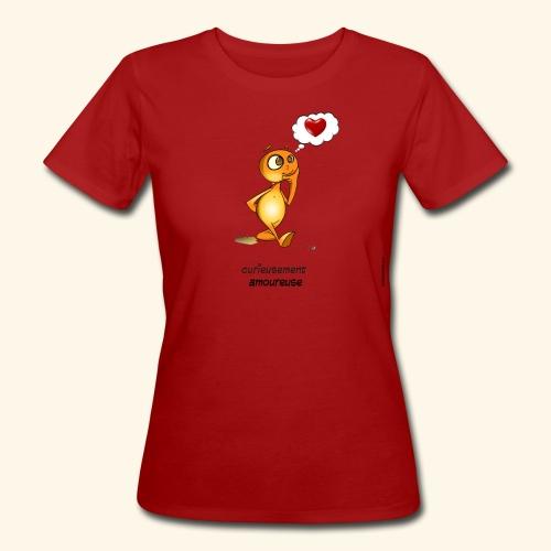 T-Shirt - Curieusement amoureuse - T-shirt bio Femme
