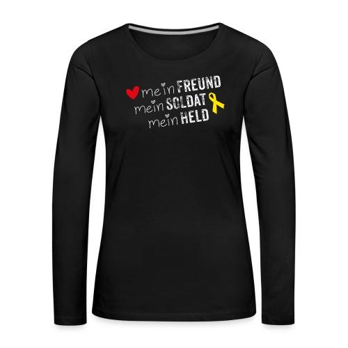 Mein Freund, mein Soldat, mein Held - Frauen Premium Langarmshirt