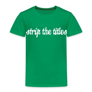 Strip The Titles - Kids' Premium T-Shirt