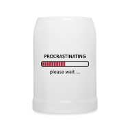 Mugs & Drinkware ~ Beer Mug ~ Procrastinating Please Wait