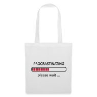 Bags & Backpacks ~ Tote Bag ~ Procrastinating Please Wait