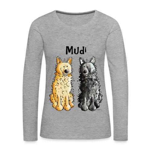 Langarmshirt für die Mehr-Mudi-Freundin - Frauen Premium Langarmshirt