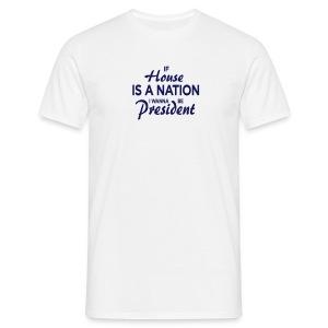 If House Is A Nation // Men- white - Männer T-Shirt