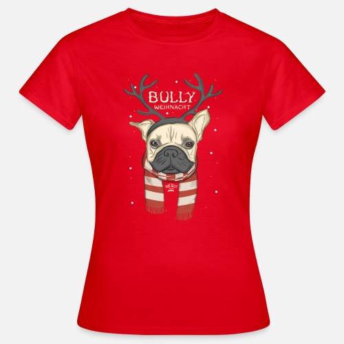 Bully Weihnacht - Frauen T-Shirt - Frauen T-Shirt