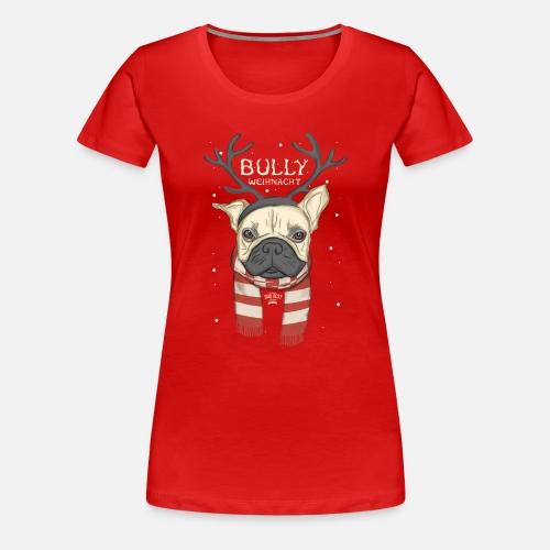 Bully Weihnacht - Frauen Premium T-Shirt - Frauen Premium T-Shirt