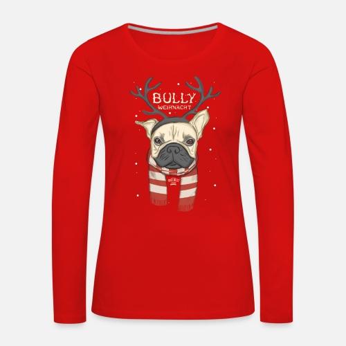 Bully Weihnacht - Frauen Premium Langarmshirt - Frauen Premium Langarmshirt